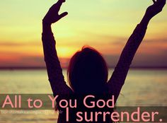I surrender all!