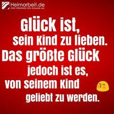 Glück ist, sein Kind zu lieben. Das größte Glück jedoch ist, von seinem Kind geliebt zu werden. Jetzt Fan werden: www.facebook.com/Heimarbeit.de/ Geld verdienen von Zuhause aus: www.Heimarbeit.de