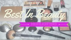 Best in Beauty 2016   Highlighters
