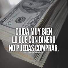 Take good care of what you can't buy with money Smart Quotes, Great Quotes, Me Quotes, Motivational Quotes, Mentor Of The Billion, Quotes En Espanol, Millionaire Quotes, Inspirational Phrases, Spanish Quotes