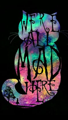 We're all mad, Alice in wonderland, Cheshire cat galaxy wallpaper I created for the app CocoPPa. We're all mad, Alice in wonderland, Cheshire cat galaxy wallpaper I created for the app CocoPPa. Galaxy Wallpaper, Iphone Wallpaper, Wallpaper Quotes, Wallpapers En Hd, Chesire Cat, Alice And Wonderland Quotes, Wonderland Party, Alice In Wonderland Paintings, Alice Madness