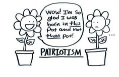 Rethink...patriotism.  Be a citizen of the world.