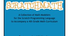 A Collection of Math Modelers for the Scratch Programming Language to Accompany a 4th Grade Math Curriculum       Programmed and Written by: Jeffrey Gordon Scratch Username:  jgordon510       This work is licensed under a Creative Commons Attribution 4.0 International License. A n...