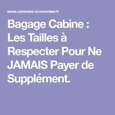 Bagage Cabine : Les Tailles à Respecter Pour Ne JAMAIS Payer de Supplément.
