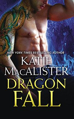 ENDS July 22, 2015- Dragon Fall by Katie MacAlister