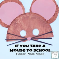 If You Take A Mouse To School Paper Plate Mask