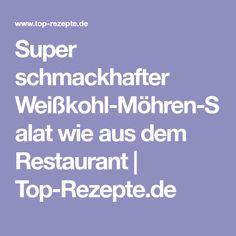 Super schmackhafter Weißkohl-Möhren-Salat wie aus dem Restaurant | Top-Rezepte.de