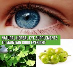 Following are some of the natural herbal eye supplements to maintain good eyesight in a safe manner.
