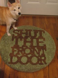 DIY Shut the Front Door mat.... I so need one of these...