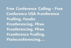 Free Conference Calling – Free Conference USA #conference #calling, #audio #conferencing, #free #conferencing, #free #conference #calling, #teleconferencing, #conference #calls http://zimbabwe.remmont.com/free-conference-calling-free-conference-usa-conference-calling-audio-conferencing-free-conferencing-free-conference-calling-teleconferencing-conference-calls/  # Create a conference bridge. It's free. No congestion. We have plenty of spare capacity, with virtually unlimited expandability…