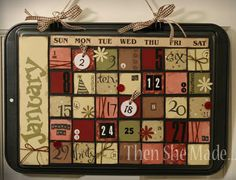 Learn how to make cookie sheet calendar  http://thenshemade.blogspot.com/2011/01/its-cookie-sheet-calendar-time.html  http://thenshemade.blogspot.com/2011/02/cookie-sheet-calendars-part-2.html  http://thenshemade.blogspot.com/2011/02/cookie-sheet-calendars-part-3-last.html
