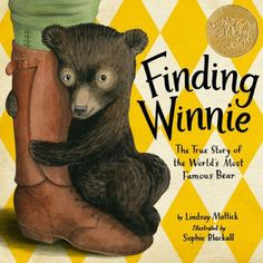 Finding Winnie: The True Story of the World's Most Famous Bear is a book all about the real bear that inspired the winnie-the-pooh story's.  The child and his bestfriend winnie that goes on adventures in the hundred acres woods.