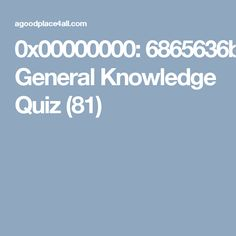Check your gk  General Knowledge Quiz (81)