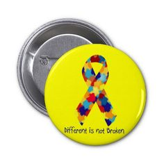 Autism button - Different is not broken!!!
