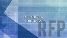 Fast Neutron Generators