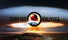 Surfing the Kali Yuga https://www.facebook.com/pages/Surfing-the-Kali-Yuga/1588094701459816?ref=aymt_homepage_panel