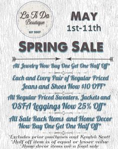 La Ti Da Boutique is having a Spring Sale! Stop by May 1st thru May 11th and save on the following items. All jewelry now buy one get one half off* Each and every pair of regular priced jeans and shoes now $10 off* All regular priced sweaters and jackets are now 25% off* All sale rack items and home decor now buy one get one half off* *Excludes prior purchases and Kendra Scott *Half off item is of equal or lesser value *Home decor items are a final sale
