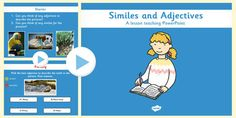 Use this PowerPoint to teach or recap the use of similes and adjectives to paint a picture for the reader. Simile, Phonics, Teaching, Grammar, Day, Pictures, English, Paint, House