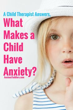 Your child is anxious, but they've suffered no trauma and have a good family life. What makes a child have anxiety? A Child Therapist explains.