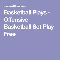 Basketball Plays - Offensive Basketball Set Play Free