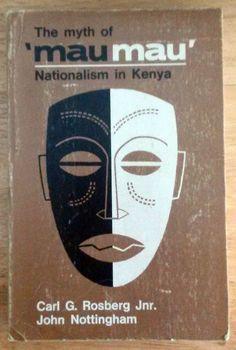 The Myth of Mau Mau, Kenya