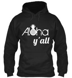 Aloha Y'all black hoodie - Share your aloha spirit and southern charm with this original design by Jennifer Poppy of Island Gypsy Hawaii.