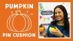Pumpkin Pin Cushion: Easy Craft Tutorial with Vanessa of Crafty Gemini C...