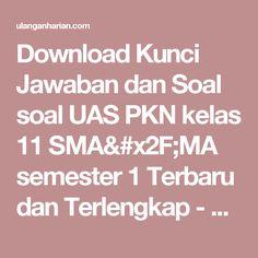 Download Kunci Jawaban dan Soal soal UAS PKN kelas 11 SMA/MA semester 1 Terbaru dan Terlengkap - UlanganHarian.Com
