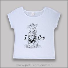 "T-Shirt / Camiseta Feminina - Estampa Gato ""I Love Cat"" www.petlikers.com.br"