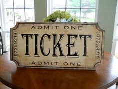 Distressed Ticket Sign. $35.00, via Etsy.