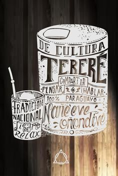Tereré (Bebida Tradicional Paraguaya) by Denis Rodriguez, via Behance Type Design, Layout Design, Print Design, Typography Letters, Graphic Design Typography, Hand Drawn Type, Vintage Posters, Print Patterns, How To Draw Hands