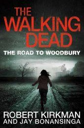 The Walking Dead: The Road to Woodbury (Walking Dead Book 2)