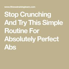 Stop Crunching And Try This Simple Routine For Absolutely Perfect Abs