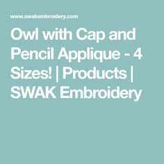 Owl with Cap and Pencil Applique - 4 Sizes! Shops, Applique, Owl, Pencil, Embroidery, Products, Needlework, Tents, Needlepoint