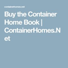 Buy the Container Home Book | ContainerHomes.Net