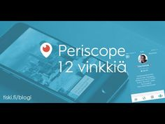 #PeriscopeFi 12 vinkkiä - Periscope-lähetyksiin katsojia