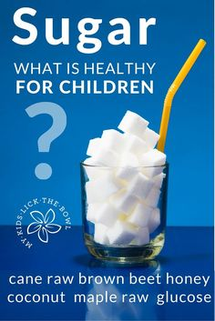 Sugar a common sense look at sugar in children's diets. Is there a heathy sugar? How much sugar should kids be having? Practical evidence based advice on how to help your kids be healthier | My Kids Lick The Bowl 2016