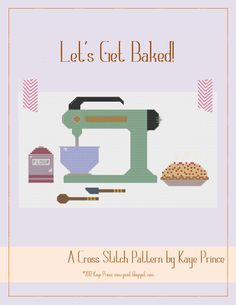 My new cross stitch pattern is available - woot! Let's Get Baked!