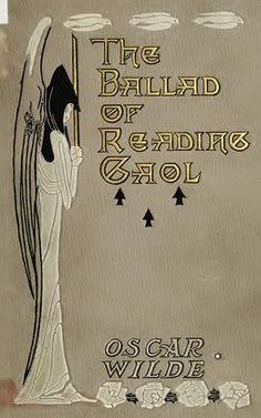 ≈ Beautiful Antique Books ≈ Art Nouveau book binding for Oscar Wilde's The Ballad of Reading Gaol Book Cover Art, Book Cover Design, Book Design, Book Art, I Love Books, Good Books, My Books, Vintage Book Covers, Vintage Books