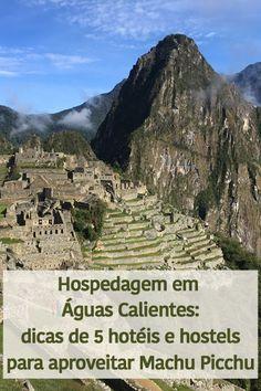 Para realizar o sonho de conhecer Machu Picchu primeiro é preciso chegar em Águas Calientes. Boa parte dos viajantes escolhem dormir uma noite por lá, como eu. Nesse post contei minha experiência no hostel e listei mais 4 boas opções de hotéis e hostels por lá, para todos os bolsos!