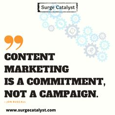 """""""Content Marketing is a commitment, not a campaign. Marketing Quotes, Content Marketing, Campaign, Inbound Marketing"""