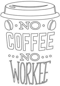 Coffee Break - No Coffee No Workee_image - Projekt: Küche Colouring Pages, Adult Coloring Pages, Coloring Sheets, Coloring Books, Coffee Cards, Urban Threads, Wood Burning Patterns, Coffee Break, No Coffee