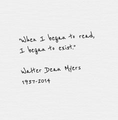 """When I began to read, I began to exist"" #quote"