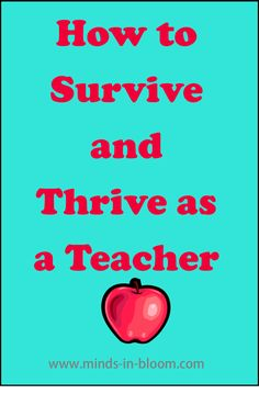 How to Survive and Thrive as a Teacher - A really great set of tips to keep in mind - especially when times are tough.