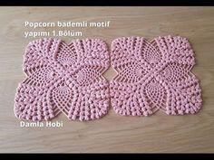 Popcorn bademli motif yapımı 1.Bölüm/Örgü modelleri - YouTube