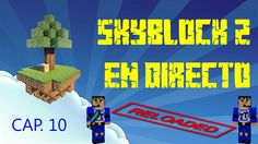 Serie Minecraft Skyblock 2 - En directo - Reloaded - Cap 10