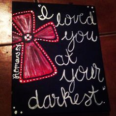 """""""I loved you at your darkest. Bible Verse Canvas, Canvas Quotes, Scripture Art, Cute Canvas, Canvas Canvas, Favorite Bible Verses, Cross Paintings, Inspiration Wall, Canvas Ideas"""