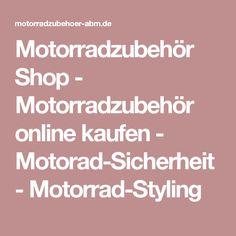Motorradzubehör Shop - Motorradzubehör online kaufen - Motorad-Sicherheit - Motorrad-Styling