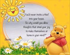You'd never invite a thief into your house. So why would you allow thoughts that steal your joy to make themselves at home in your mind? quotes positive quotes true quotes quote of the day life quotes and sayings positivity images Eeyore Quotes, Winnie The Pooh Quotes, Winnie The Pooh Friends, Tigger And Pooh, Pooh Bear, Cute Quotes, Funny Quotes, Thats The Way, Disney Quotes