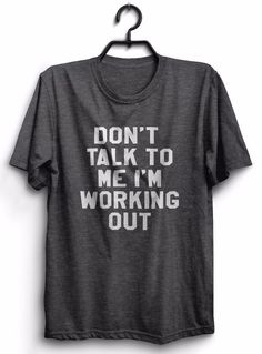 DON'T TALK TO ME I'M WORKING OUT TSHIRT FUNNY WOMEN GYM FITNESS CUTE WORKOUT | Clothing, Shoes & Accessories, Women's Clothing, T-Shirts | eBay!